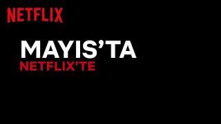 Bu ay Netflix Türkiye'de neler var? | Mayıs 2020