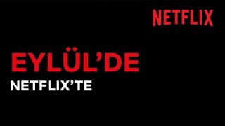 Netflix Türkiye'de Bu Ay Neler Var? | Eylül 2020