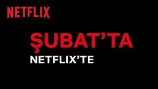 Bu ay Netflix Türkiye'de neler var? | Şubat 2021